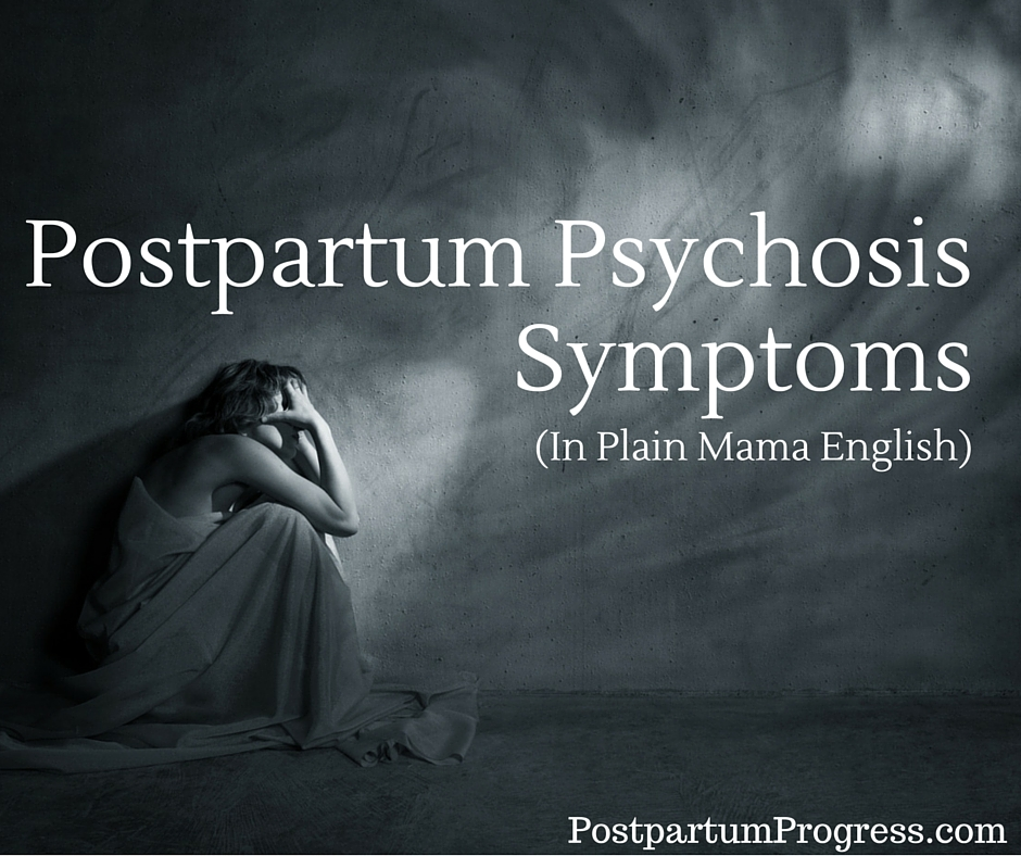 when postpartum depression leads to psychosi Psychosis symptoms, causes and effects or depression postpartum and drug-induced psychosis point to a potentially identifiable cause or trigger that will.