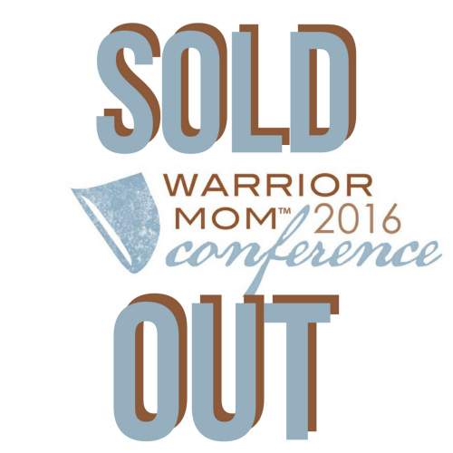 Warrior Mom Conference Sold Out