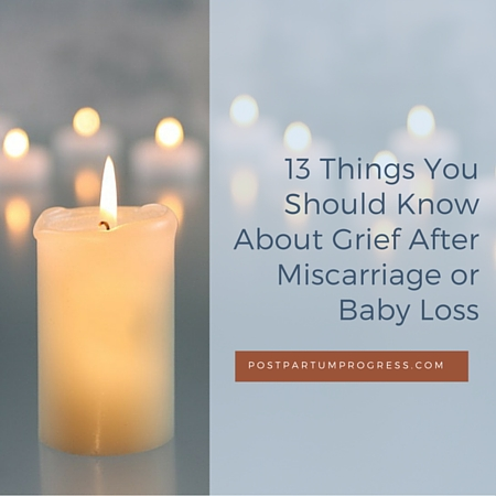 13 Things You Should Know About Grief After Miscarriage or Baby Loss -PostpartumProgress.com