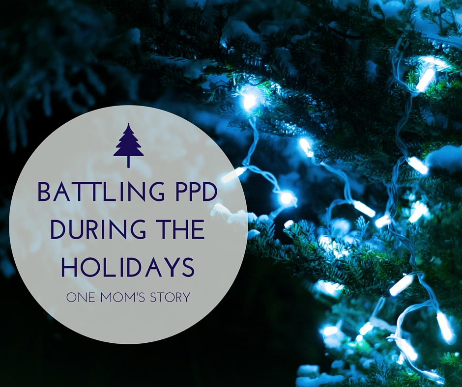 Battling PPD During the Holidays