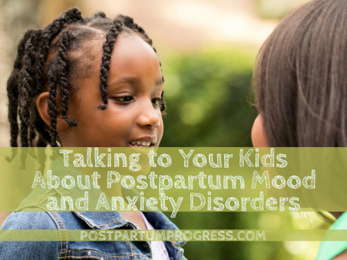 Talking to Your Kids About Postpartum Mood and Anxiety Disorders